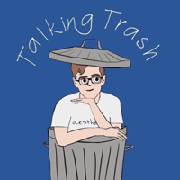 Talkingtrash.pod podcast