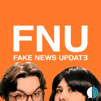 FNU: The Fake News Update podcast