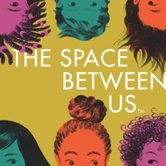 The Space Between Us™