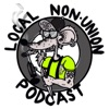 Local Non-Union Podcast artwork