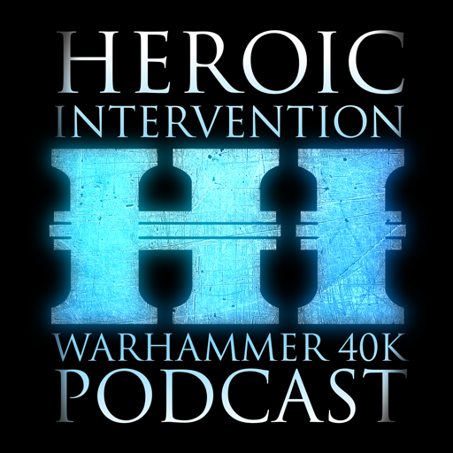 Cover image of Heroic Intervention - Your Casually Competitive Warhammer 40k Podcast