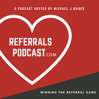 REFERRALS PODCAST podcast
