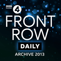 Front Row: Archive 2013 podcast