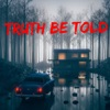 Truth Be Told artwork