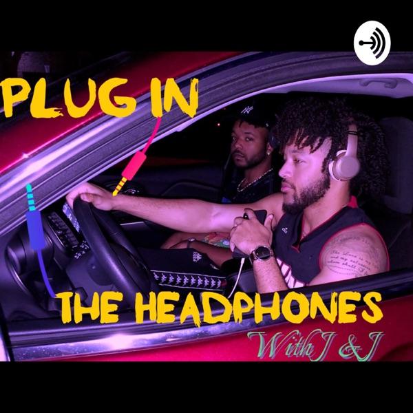 Plug In The Headphones