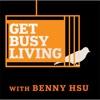 Get Busy Living Podcast with Benny Hsu artwork