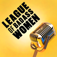 League of Badass Women Podcast podcast
