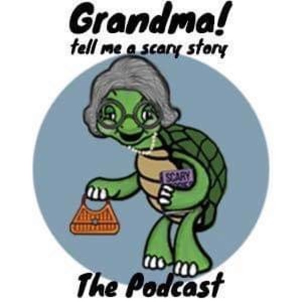 Grandma Tell Me A Scary Story