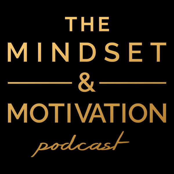The Mindset & Motivation Podcast with Rob Dial
