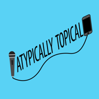 Atypically Topical podcast
