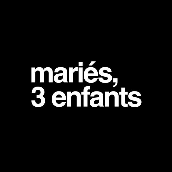 Mariés, 3 enfants