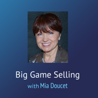 Big Game Selling – Mia Doucet podcast