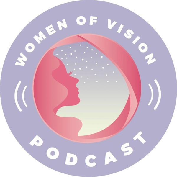 Women Of Vision Podcast
