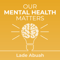 Our Mental Health Matters Podcast podcast