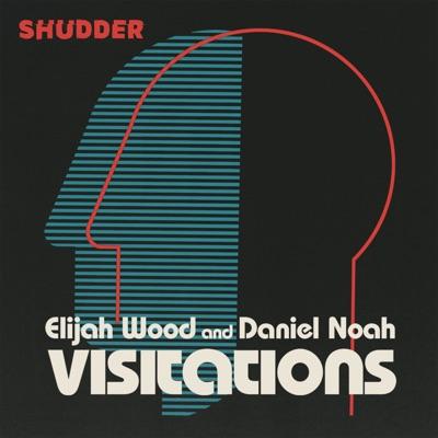 Visitations with Elijah Wood and Daniel Noah:Shudder