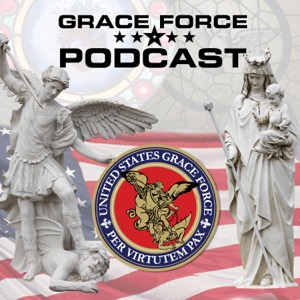 U.S. Grace Force with Fr. Richard Heilman and Doug Barry