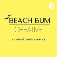 Beach Bum Creative Podcast podcast
