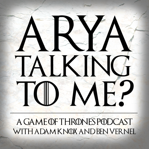 Cover image of Arya Talking To Me? - A Game of Thrones Podcast
