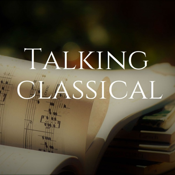 Talking Classical Podcast