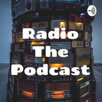 Radio The Podcast podcast