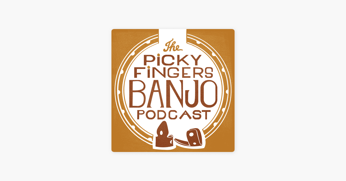 The Picky Fingers Banjo Podcast on Apple Podcasts
