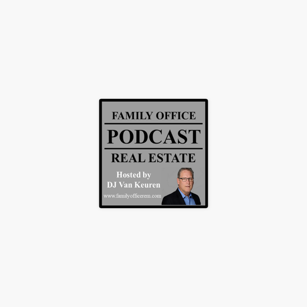 Family Office Real Estate Podcast on Apple Podcasts
