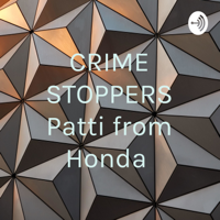 CRIME STOPPERS Patti from Honda podcast