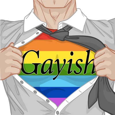 Gayish Podcast:Gayish Media, LLC