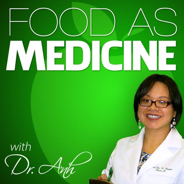Food As Medicine with Dr  Anh | Podbay