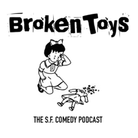 Broken Toys: The SF Comedy Podcast podcast