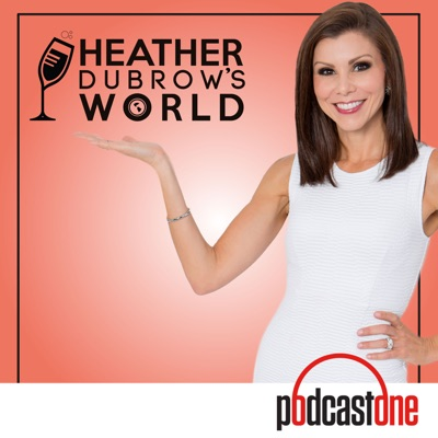 Heather Dubrow's World:PodcastOne