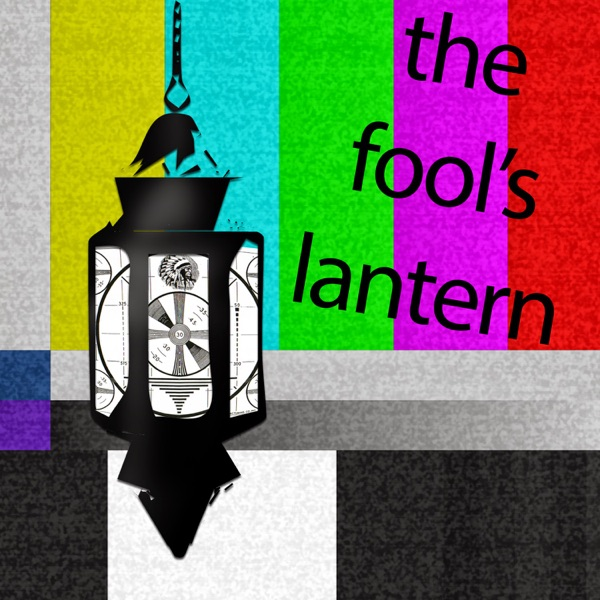 The Fool's Lantern Podcast – Fool's Lantern Podcast Network