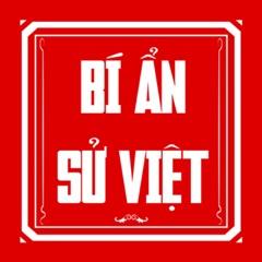 Bí Ẩn Sử Việt - Những uẩn khuất trong lịch sử Việt Nam