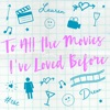 To All the Movies I've Loved Before artwork