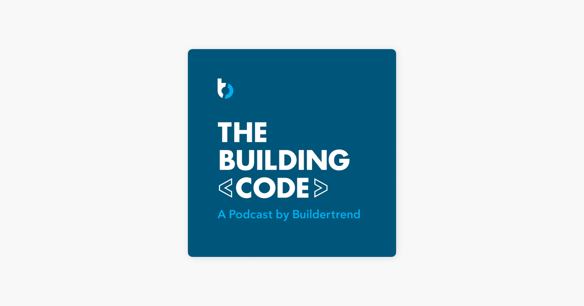 The Building Code - A Podcast By Buildertrend on Apple Podcasts