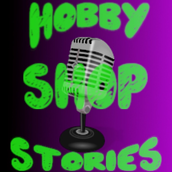 Hobby Shop Stories