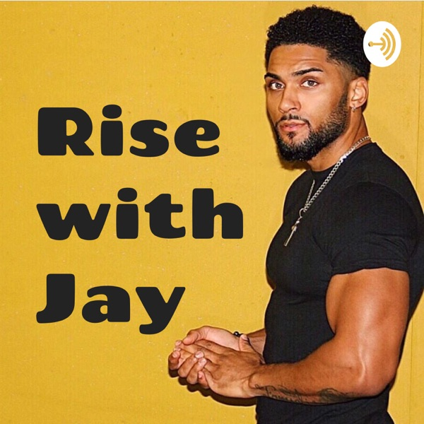 Rise with Jay