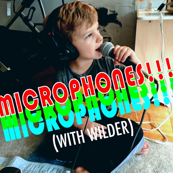 Microphones!!! (with Wilder)