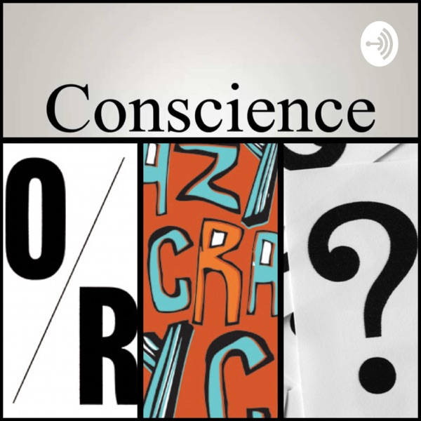 Conscience Or Crazy??