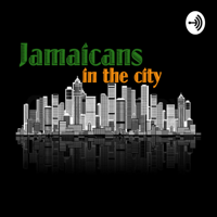 Jamaicans in the City podcast