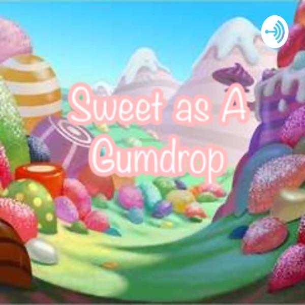 Sweet as a Gumdrop