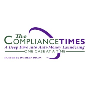 The Compliance Times: A Deep Dive into Anti-Money Laundering - One Case at a Time