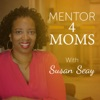 Mentor 4 Moms Podcast artwork