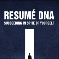 Resume DNA - Succeeding In Spite Of Yourself podcast