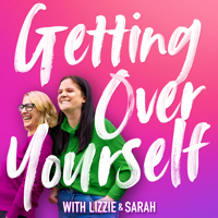 Getting Over Yourself podcast