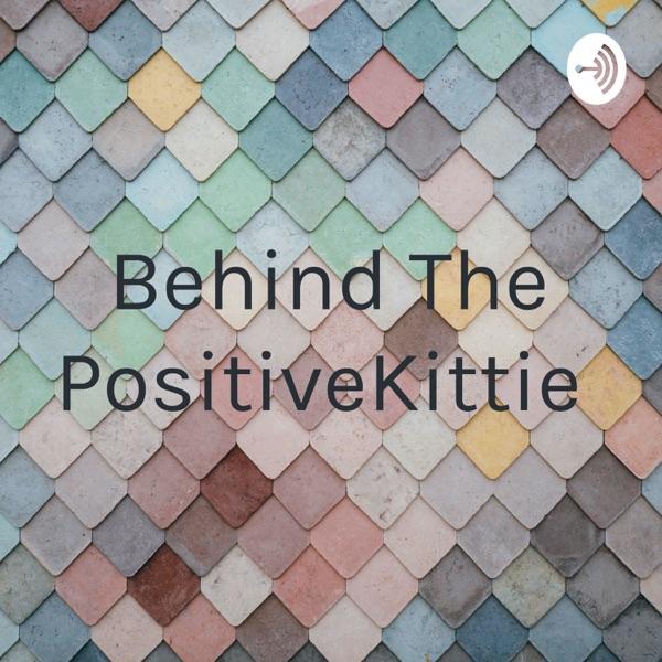 Behind The PositiveKittie