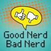 Good Nerd Bad Nerd artwork