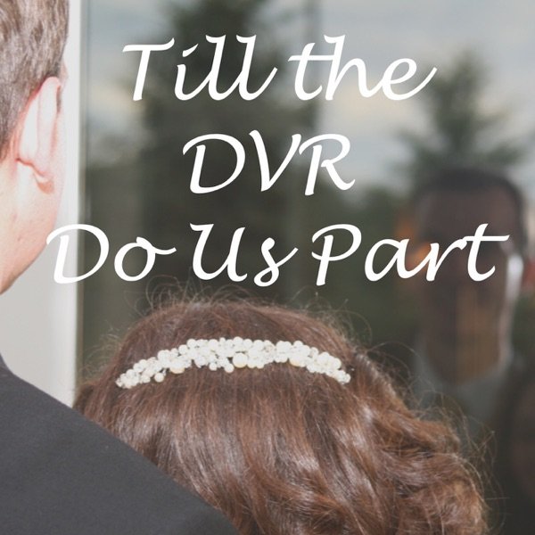 Till the DVR Do Us Part