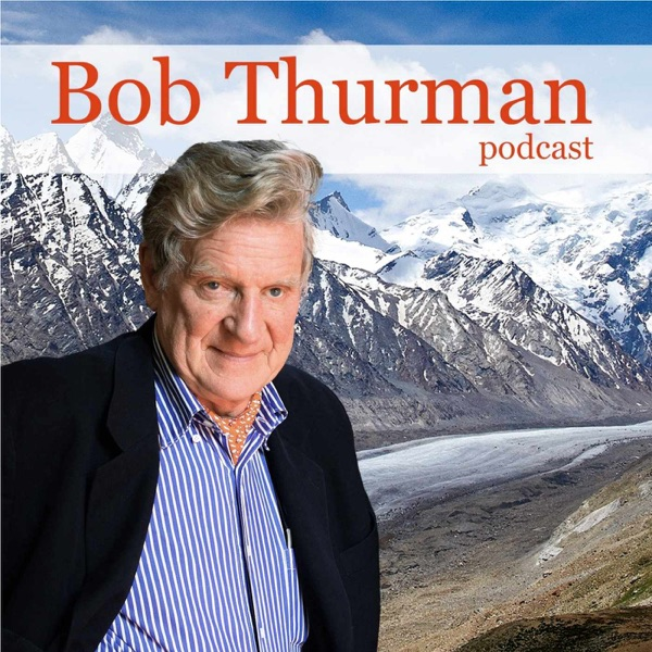 Bob Thurman Podcast: