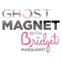 GHOST MAGNET With Bridget Marquardt podcast